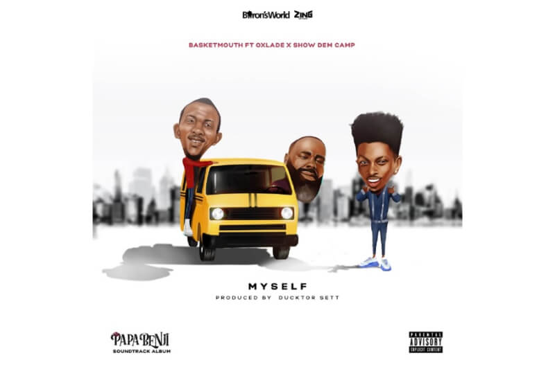 Basketmouth - Myself feat. Oxlade and SDC