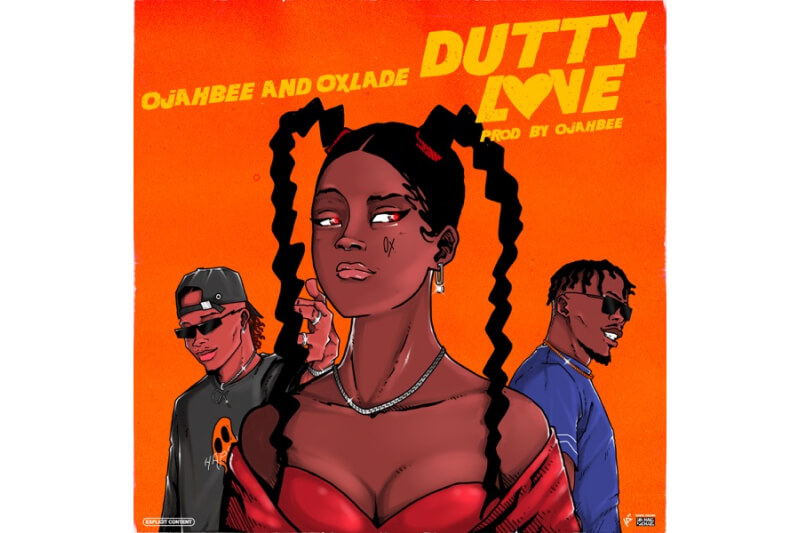 Ojahbee - Dutty Love feat. Oxlade