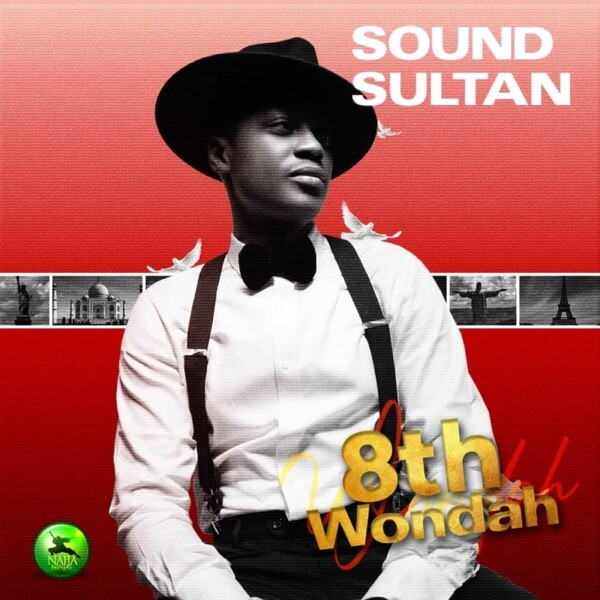 Sound Sultan - 8th Wondah Nigerian music legend dies, see top seven iconic moments